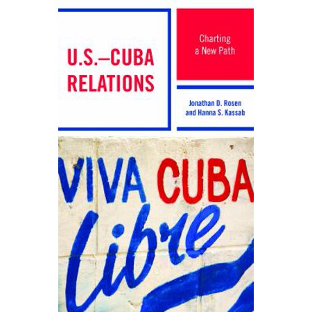 U S  Cuba Relations  Charting A New Path