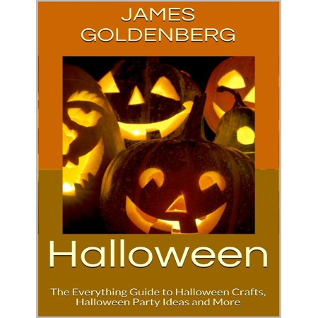 11 Year Old Halloween Party Ideas (Halloween: The Everything Guide to Halloween Crafts, Halloween Party Ideas and More -)
