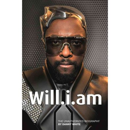 Will.i.am: The Unauthorized Biography