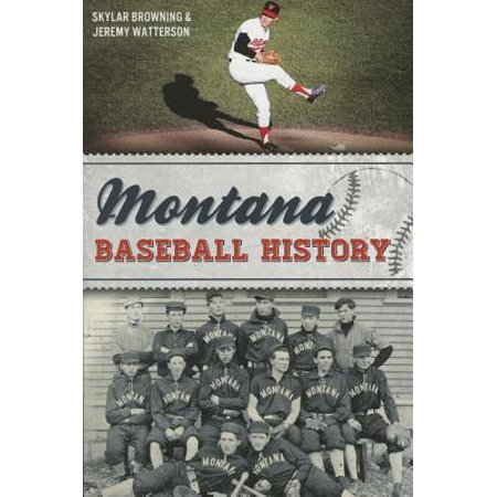 Montana Baseball History - Montana Baseball