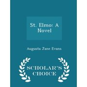 St. Elmo : A Novel - Scholar's Choice Edition