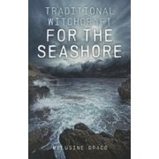 Traditional Witchcraft for the Seashore (Paperback)