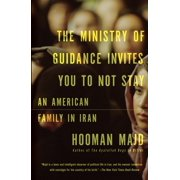 The Ministry of Guidance Invites You to Not Stay : An American Family in Iran