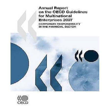 Annual Report On The Oecd Guidelines For Multinational Enterprises 2007  Corporate Responsibility In The Financial Sector