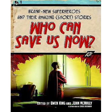 Who Can Save Us Now?: Brand-New Superheroes and Their Amazing (Short) Stories - image 1 of 1