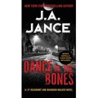 Dance of the Bones : A J. P. Beaumont and Brandon Walker Novel