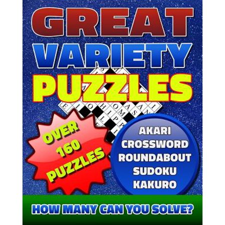 Great Variety Puzzles - Puzzles and Games Puzzle Book : Use This Fantastic Variety Puzzle Book for Adults as Well as Sharp Minds to Challenge Your Brain and Enjoy Hours of (Best Games For Your Mind)