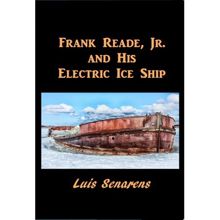 Frank Reade, Jr., and His Electric Ice Ship - eBook