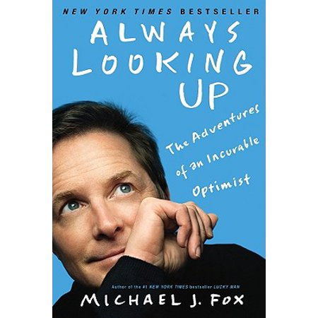 Always Looking Up : The Adventures of an Incurable