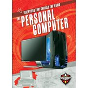 Inventions That Changed the World: The Personal Computer (Paperback)