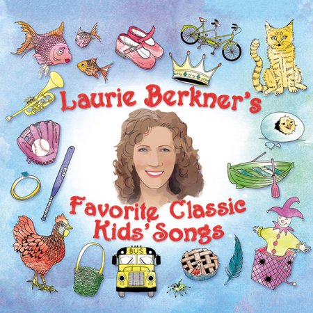 Laurie Berkner Favorite Classic Kids Songs (The Best Of The Laurie Berkner Band)