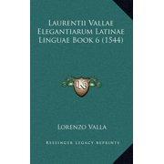 Laurentii Vallae Elegantiarum Latinae Linguae Book 6 (1544)