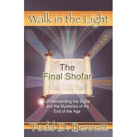 The Final Shofar : Understanding the Signs and the Mysteries of the End of the