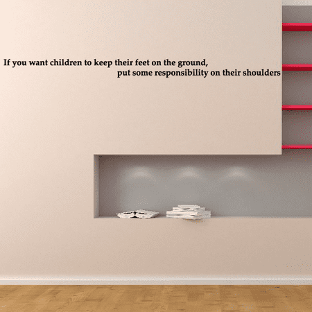 If you want children to keep their feet on the ground put some responsibility on their shoulders Decal - 36