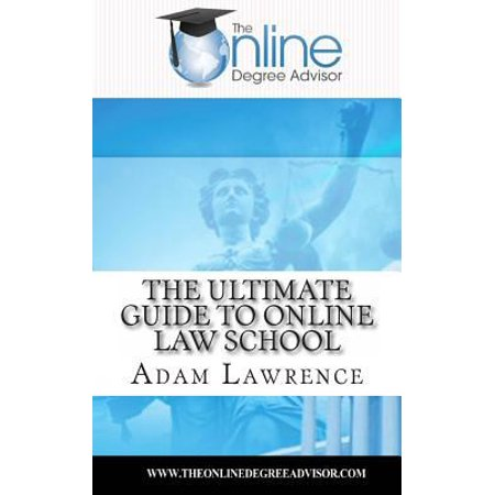 The Online Degree Advisors  Ultimate Guide To Online Law School