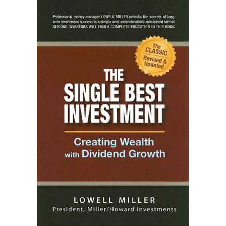 The Single Best Investment : Creating Wealth with Dividend (Best Dividend Investment Strategies)