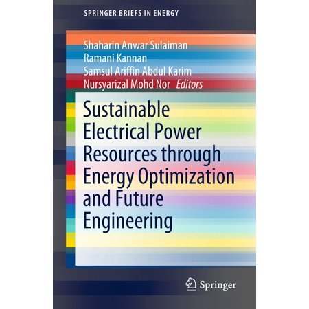 Sustainable Electrical Power Resources through Energy Optimization and Future Engineering - eBook ()