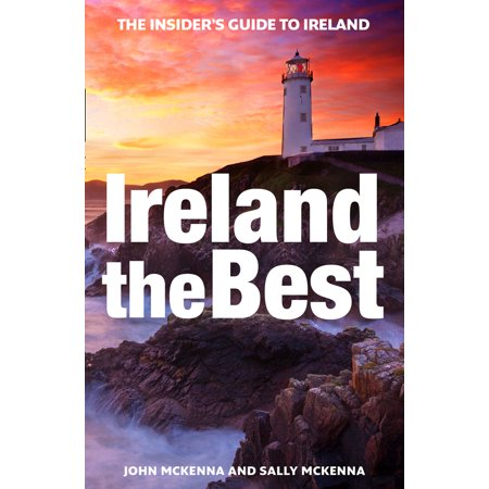 Ireland the Best : The Insider's Guide to Ireland