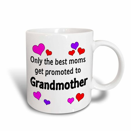 3dRose Only the best moms get promoted to grandmother., Ceramic Mug,