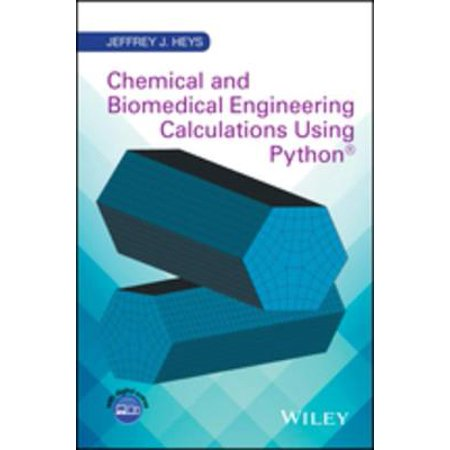 Chemical and Biomedical Engineering Calculations Using Python -