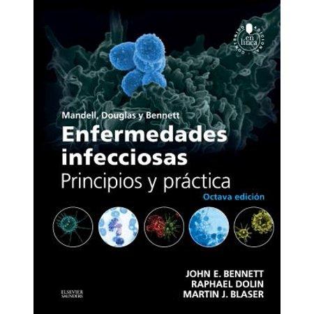 Mandell, Douglas y Bennett. Enfermedades infecciosas. Principios y práctica - (Mandell Douglas And Bennetts Infectious Disease Essentials)