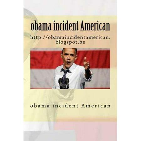 Obama Incident American  Http    Obamaincidentamerican Blogspot Be