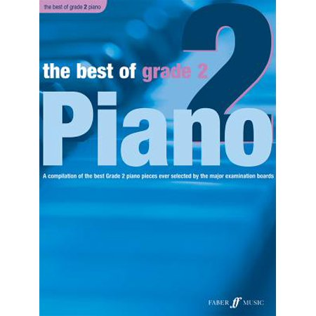 The Best of Grade 2 Piano : A Compilation of the Best Grade 2 (Elementary) Pieces