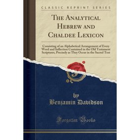 The Analytical Hebrew And Chaldee Lexicon Paperback