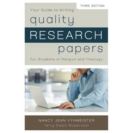 Your Guide to Writing Quality Research Papers : For Students of Religion and