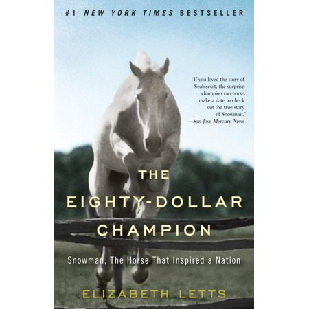 The Eighty-Dollar Champion : Snowman, The Horse That Inspired a Nation