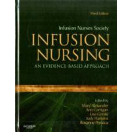 Infusion Nursing  An Evidence Based Approach
