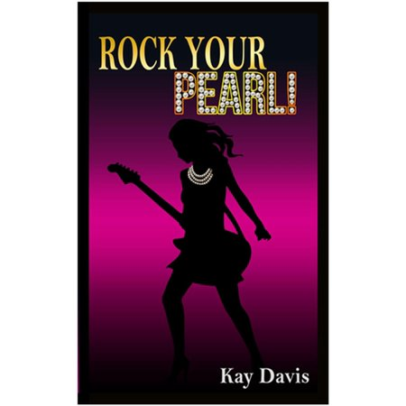 Rock Your Pearl! - eBook - Pearl Rock