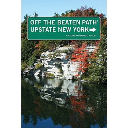 New York Places - Upstate New York Off the Beaten Path(r) : A Guide to Unique Places - Paperback
