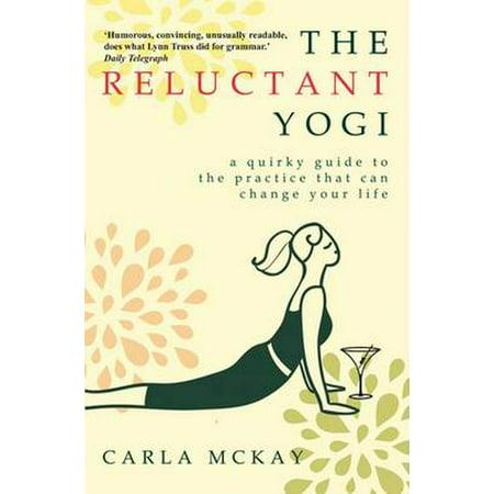 Yoga for Unbelievers : Memoirs of a Former Sceptic. Carla McKay (Yoga Memoir)