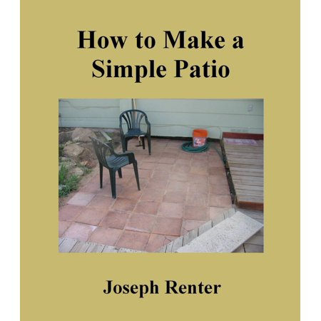 How to Make a Simple Patio - eBook ()
