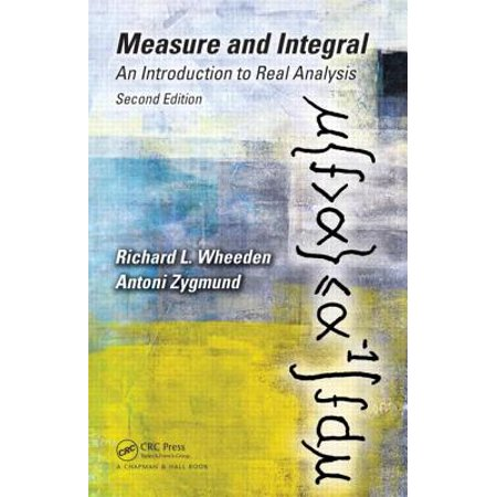 Measure and Integral : An Introduction to Real Analysis, Second