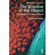 The Shadow of the Object : Psychoanalysis of the Unthought Known