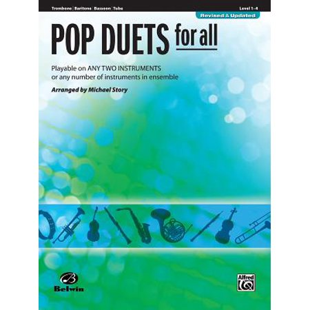 (Pop Duets for All: Trombone/Baritone/Bassoon/Tuba, Level 1-4 : Playable on Any Two Instruments or Any Number of Instruments in Ensemble)