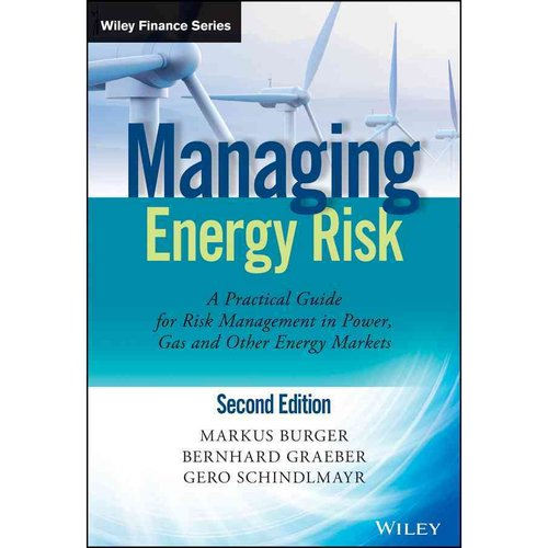 Managing Energy Risk: A Practical Guide for Risk Management in Power, Gas and Other Energy Markets