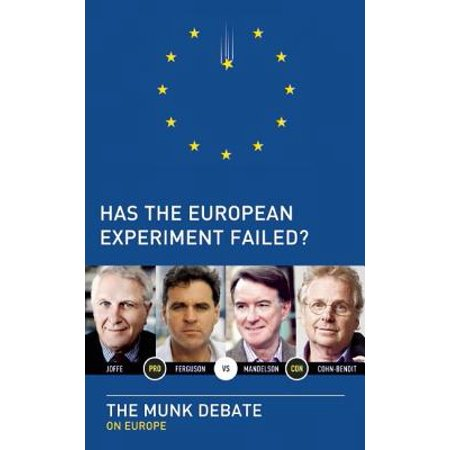 Has the European Experiment Failed? : The Munk Debate on Europe