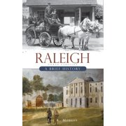 Raleigh, North Carolina: A Brief History (Paperback)
