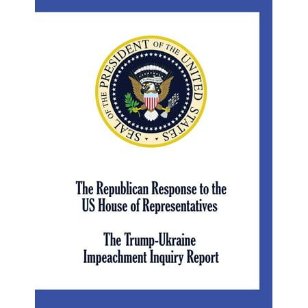 The Republican Response to the US House of Representatives Trump-Ukraine Impeachment Inquiry Report (Paperback)