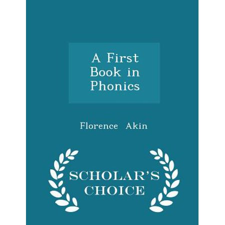 A First Book In Phonics   Scholars Choice Edition