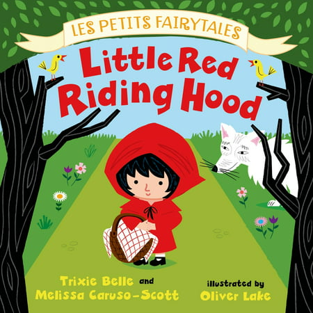 Little Red Riding Hood : Les Petits Fairytales - The Original Little Red Riding Hood
