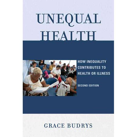 Unequal Health: How Inequality Contributes to Health or Illness by