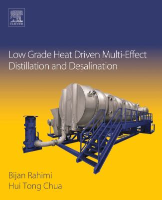 Low Grade Heat Driven Multi-effect Distillation and Desalination by