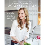 Danielle Walker's Against All Grain: Meals Made Simple - eBook