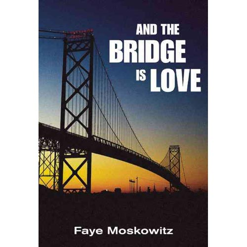 And the Bridge Is Love: Life Stories