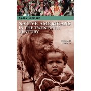 Daily Life Through History: Daily Life of Native Americans in the Twentieth Century (Hardcover)