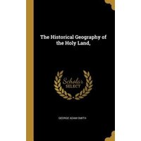 The Historical Geography of the Holy Land,